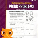 Multiplication and Division - Word Problems Reproducible Educational Workbook - Grades 3-4
