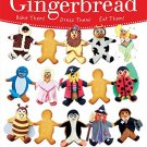 Dress Your Gingerbread: Bake Them! Dress Them! Eat Them!