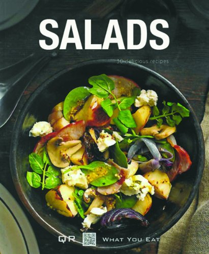 Salads: 30 Delicious Recipes (QR What You Eat)