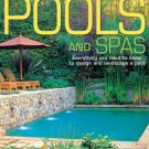 Pools and Spas: Everything You Need to Know to Design and Landscape a Pool