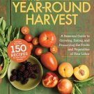 The Year-Round Harvest: A Seasonal Guide to Growing, Eating, and Preserving the Fruits.