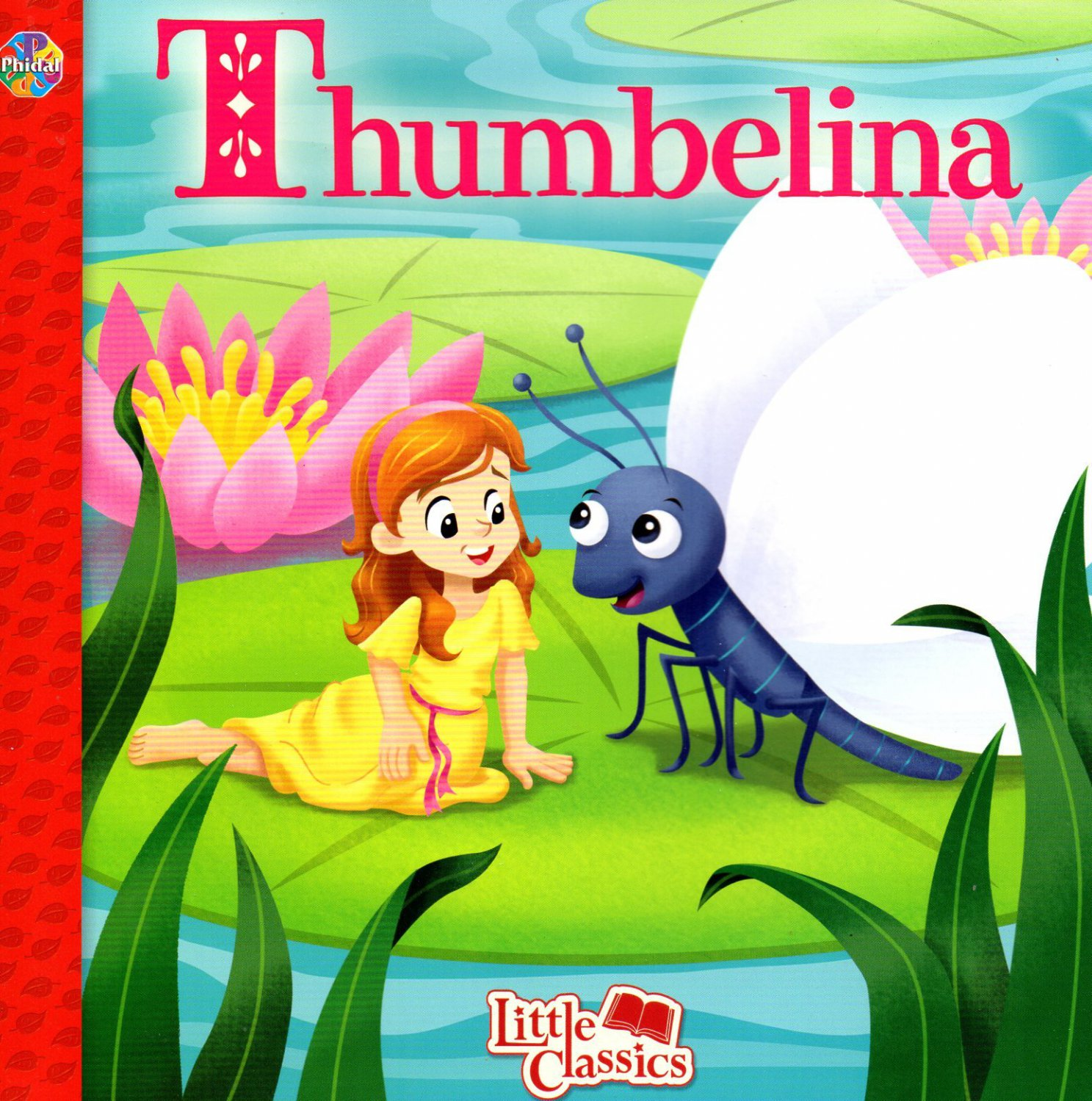 Thumbelina - The Little Classics collection - Classic Fairy Tales