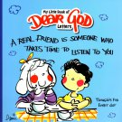 A Real Friend is Someone Who Takes Time to Listen to You - (My Little Book of Dear God Letters)