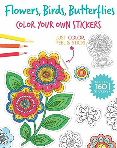 Color Your Own Stickers, Flowers, Birds, Butterflies