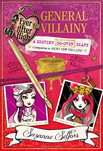 Ever After High: General Villainy: A Destiny Do-Over Diary (Ever After High: a School Story)