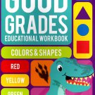 Good Grades Kindergarten Educational Workbooks Colors & Shapes
