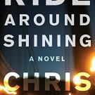 Ride Around Shining: A Novel