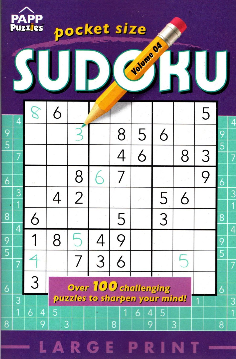 Large Print Pocket Size Sudoku Puzzles - Over 100 Challenging Puzzles to Sharpen Your Mind! - Vol.4