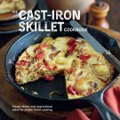 The Cast-iron Skillet Cookbook: Classic dishes and inspirational ideas for simple home cooking
