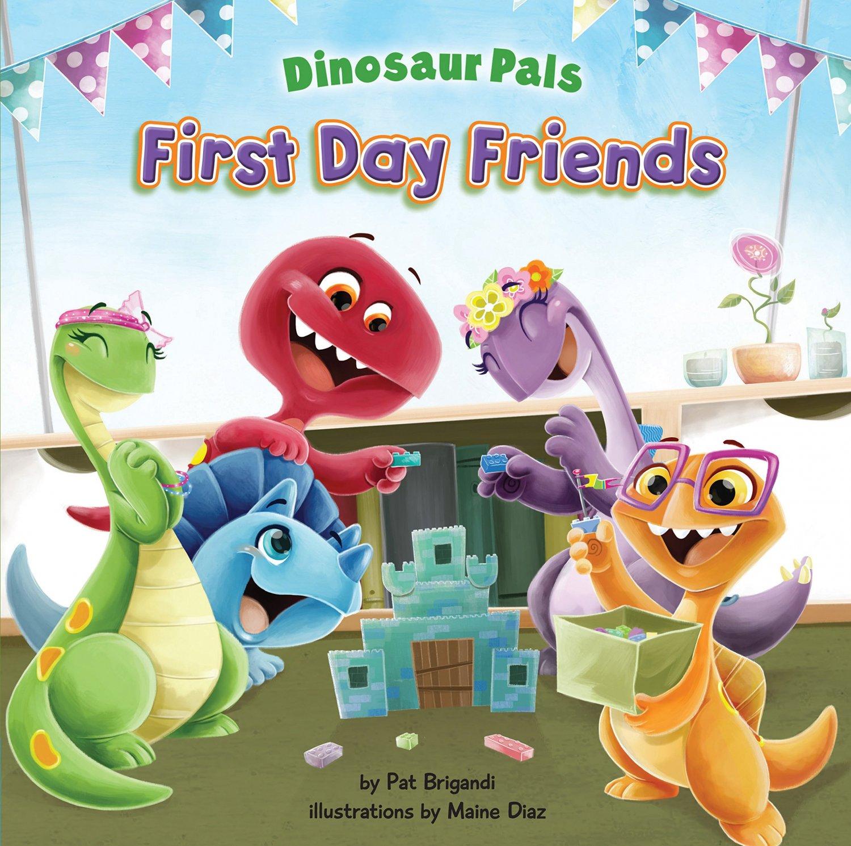 First Day Friends (Dinosaur Pals)