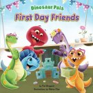First Day Friends (Dinosaur Pals)