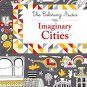 Imaginary Cities (The Coloring Studio)