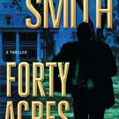 Forty Acres: A Thriller by Dwayne Alexander Smith (2015-07-07)