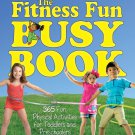 The Fitness Fun Busy Book: 365 Creative Games & Activities to Keep Your Child Moving and Learning