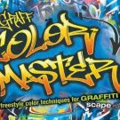 GRAFF COLOR MASTER: Freestyle Color Techniques for GRAFFITI Art by Scape Martinez