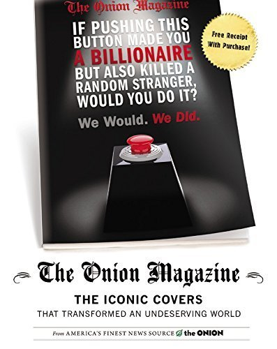 The Onion Magazine: The Iconic Covers that Transformed an Undeserving World by The Onion