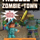 Trouble in Zombie-town: The Mystery of Herobrine: Book One