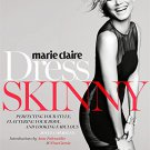 Marie Claire: Dress Skinny: Perfecting Your Style, Flattering Your Body