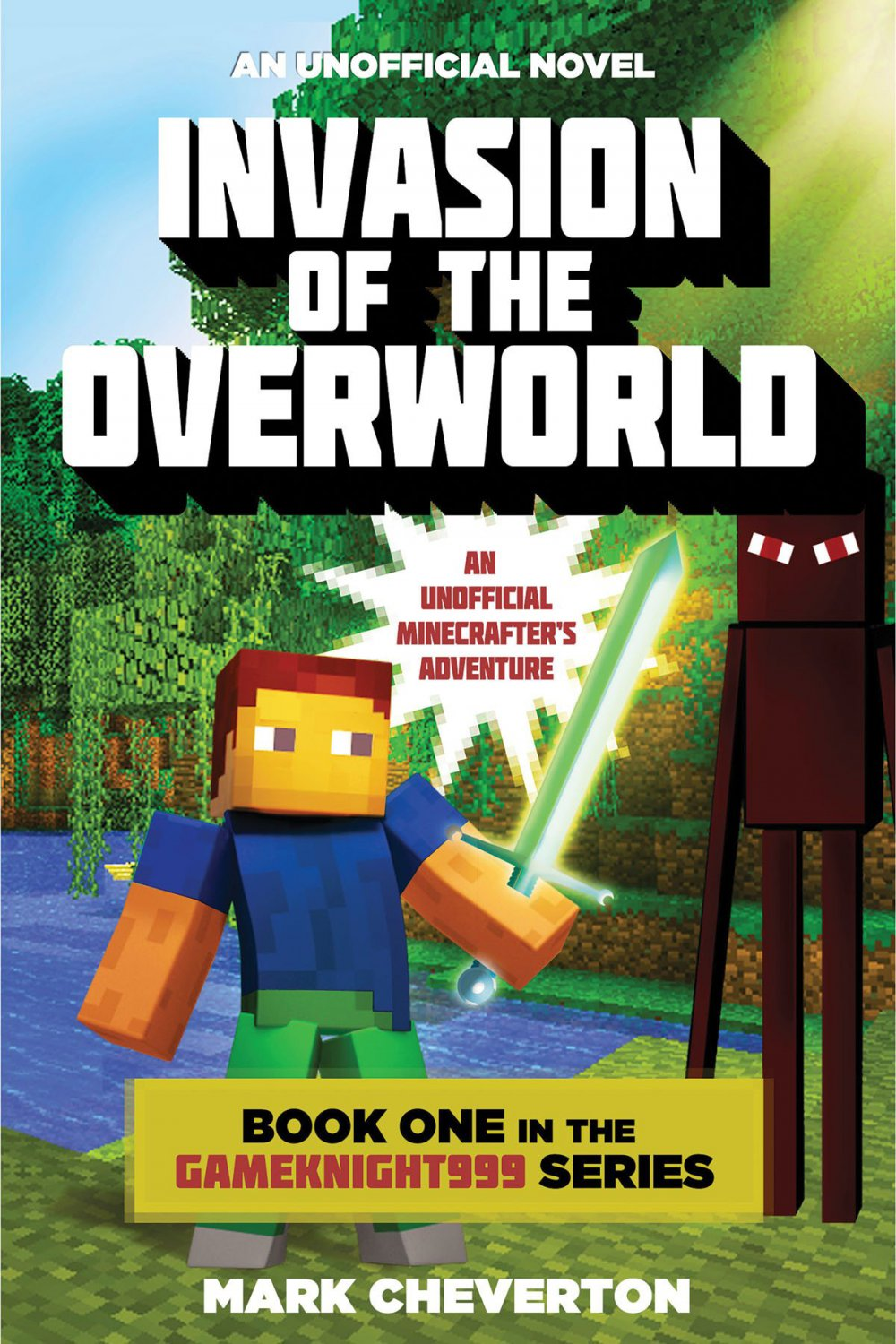 Invasion of the Overworld: Book One in the Gameknight999 Series.