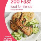 200 Fast Food for Friends (Hamlyn All Color)