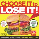 Choose It to Lose It!: The Ultimate Pocket Guide to Save 500 Calories a Day!