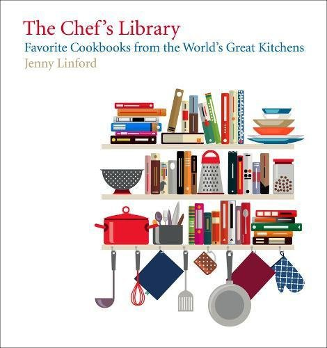 Chef's Library: Favorite Cookbooks from the World's Great Kitchens