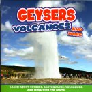 Geysers - Volcanoes and More - Children's Soft Cover Fun Facts Book