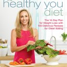 The Healthy You Diet: The 14-Day Plan for Weight Loss with 100 Delicious Recipes