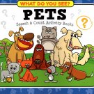 What Do You See? Pets Search & Count Activity Paperback Book