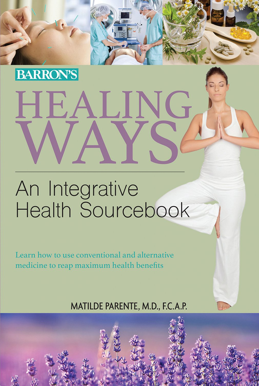Healing Ways: An Integrative Health Sourcebook