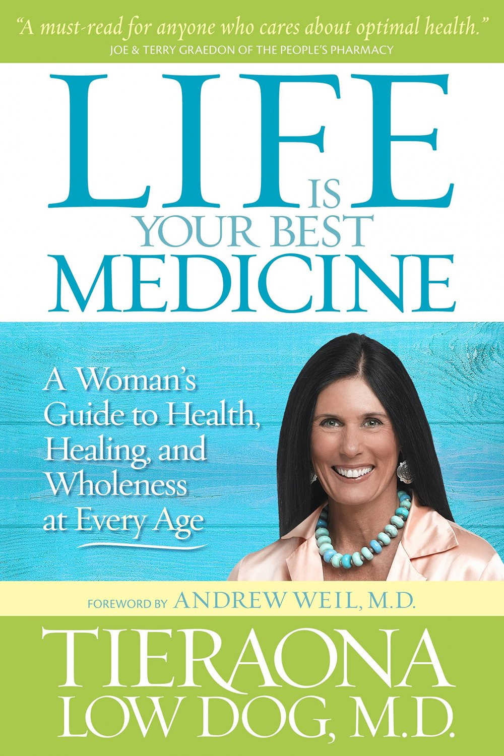 Life Is Your Best Medicine: A Woman's Guide to Health