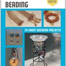 The Weekend Crafter: Beading: 20 Great Weekend Projects Paperback Book