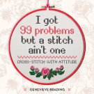 I Got 99 Problems but a Stitch Aint One Hardcover Book