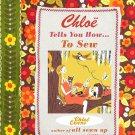 Chloe Tells You How.to Sew Book