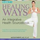 Healing Ways: An Integrative Health Sourcebook Paperback Book