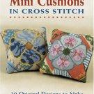 Mini Cushions in Cross Stitch: 30 Original Designs to Make Paperback Book