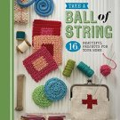 Take a Ball of String: 16 Beautiful Projects for Your Home Paperback Book