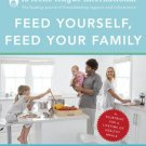 Feed Yourself, Feed Your Family Paperback Book