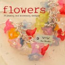 Flowers: 20 Jewelry and Accessory Designs (Magpie) Paperback Book