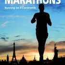 The World's Most Famous Marathons: Running on 5 Continents Paperback Book