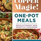 Copper Magic! One-Pot Meals. Cookbook