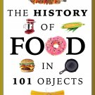 The History of Food in 101 Objects Paperback.Cookbook