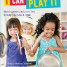 I Can Play It: Music games and activities to help your child learn Paperback Book