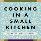 Cooking in a Small Kitchen (Picador Cookstr Classics) Hardcover Book