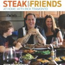 Steak with Friends: At Home, with Rick Tramonto by Rick Tramonto Cooking Book