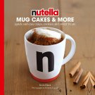 Nutella® Mug Cakes and More Cooking Book