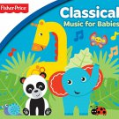 Fisher Price: Classical Music For Babies Audio CD