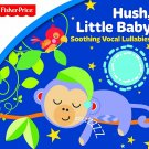 Fisher Price: Hush Little Baby: Soothing Vocal - Kids Audio CD