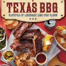 Texas BBQ: Platefuls of Legendary Lone Star Flavor Paperback Book