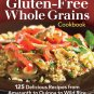 The Complete Gluten-Free Whole Grains Cookbook Cookbook